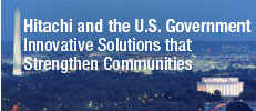 Hitachi and the U.S. Government - Innovative Solutions that Strengthen Communities