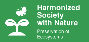 Harmonized Society with Nature - Preservation of Ecosystems
